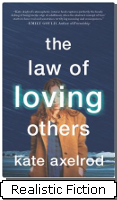 """The Law of Lloving Others : a novel"" by Kate Axelrod"