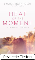 """Heat of the Moment Moment of Truth"" by Lauren Barnholdt"